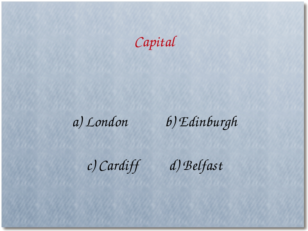 a) London b) Edinburgh c) Cardiff d) Belfast Capital