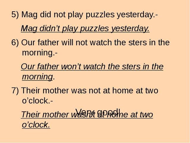 5) Mag did not play puzzles yesterday.- Mag didn't play puzzles yesterday. 6...