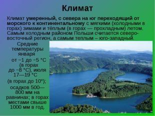 Климат Средние температуры января от−1 до−5°C (в горах до−8°C), июля 17—