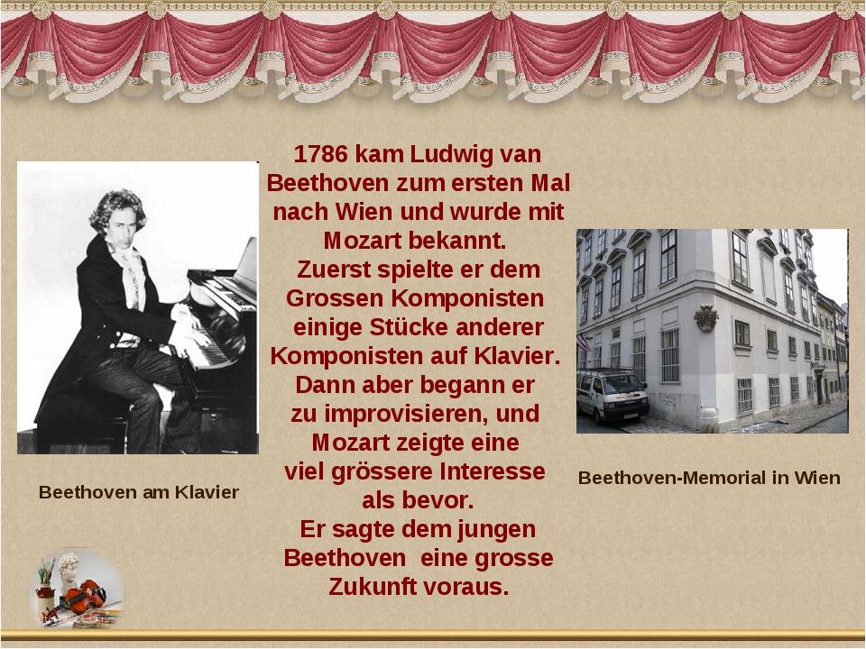 1786 kam Ludwig van Beethoven zum ersten Mal nach Wien und wurde mit Mozart b...