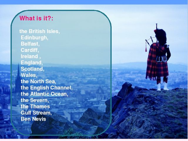 What is it?: the British Isles, Edinburgh, Belfast, Cardiff, Ireland , Engla...