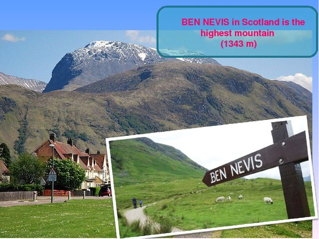 BEN NEVIS in Scotland is the highest mountain (1343 m)‏