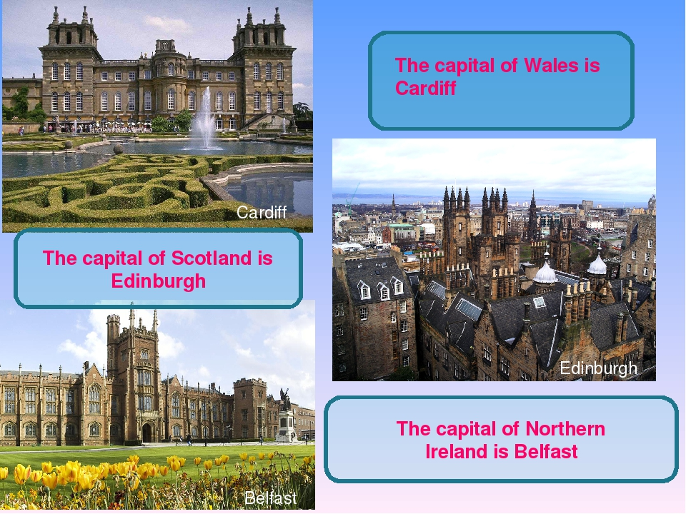 The capital of Wales is Cardiff The capital of Scotland is Edinburgh Edinburg...