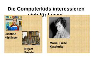 Die Computerkids interessieren sich für Lesen.