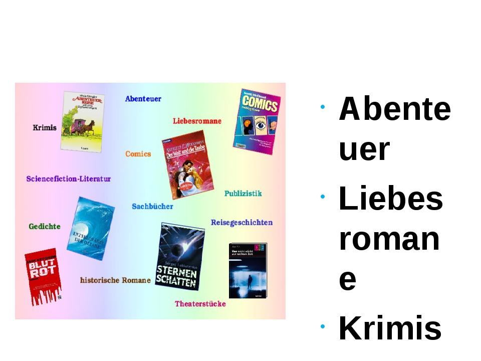 Abenteuer Liebesromane Krimis Comics Sciencefiction-Literatur Publizistik Sa...
