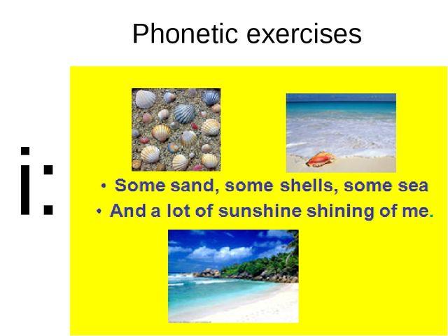 Phonetic exercises i: