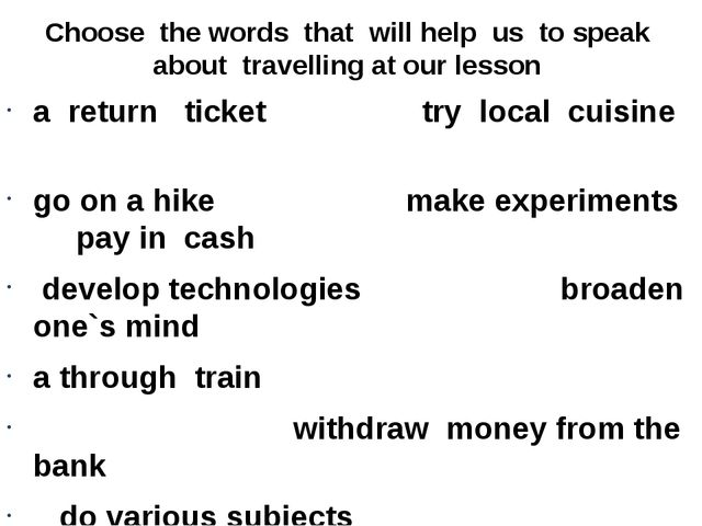 Choose the words that will help us to speak about travelling at our lesson a...