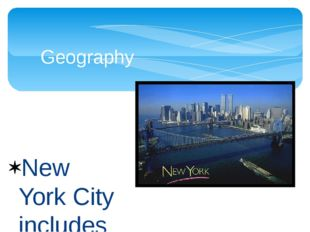 New York City includes the island of Manhattan, the island of Staten Island,
