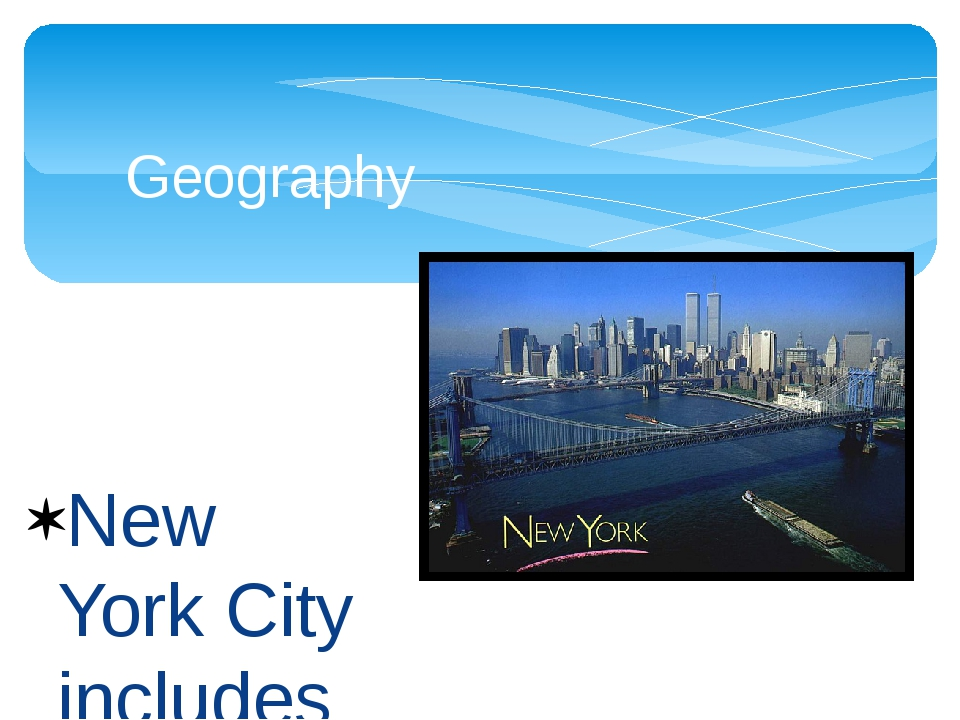 New York City includes the island of Manhattan, the island of Staten Island,...