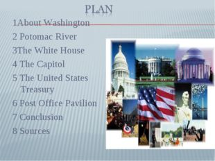 1About Washington 2 Potomac River 3The White House 4 The Capitol 5 The United