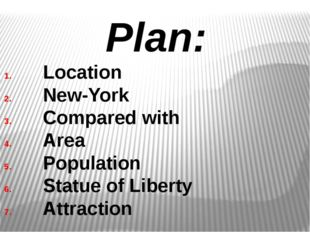 Plan: Location New-York Compared with Area Population Statue of Liberty Attra