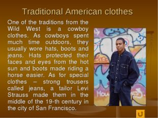 Traditional American clothes One of the traditions from the Wild West is a co