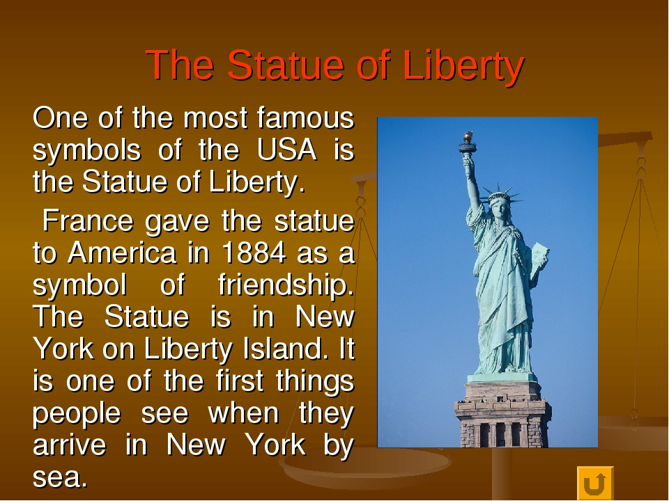 The Statue of Liberty One of the most famous symbols of the USA is the Statue...