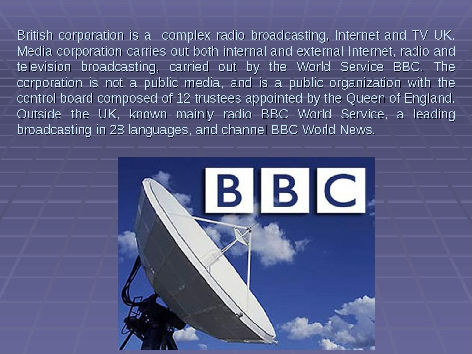 British corporation is a complex radio broadcasting, Internet and TV UK. Medi...