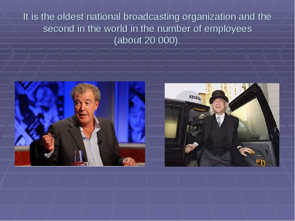 It is the oldest national broadcasting organization and the second in the wor...