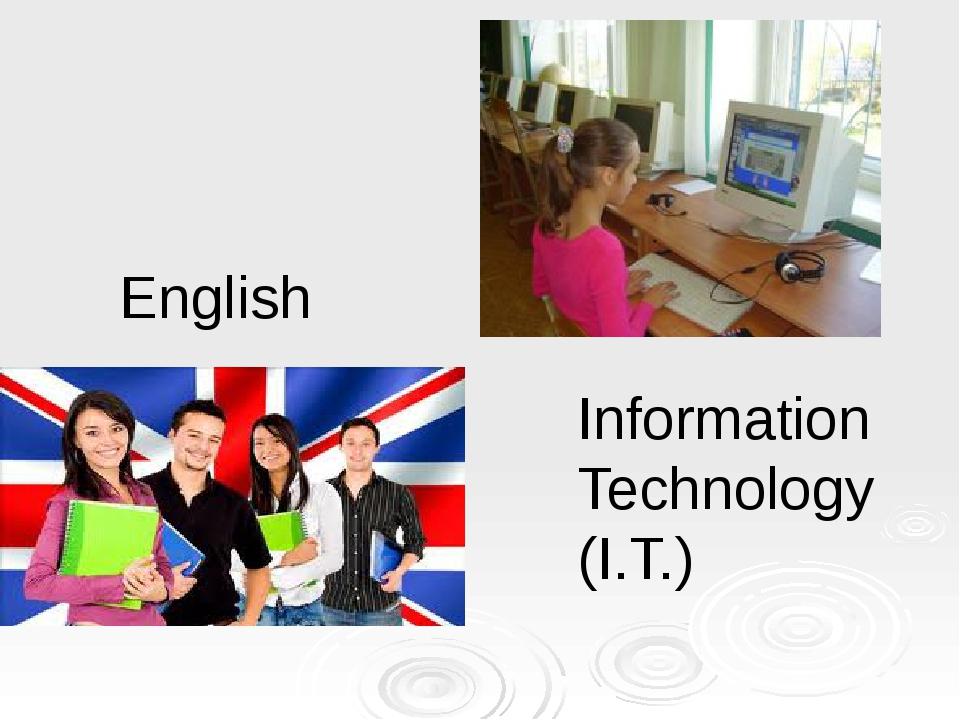 English Information Technology (I.T.)