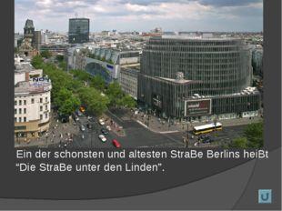 """Ein der schonsten und altesten StraBe Berlins heiBt """"Die StraBe unter den Li"""