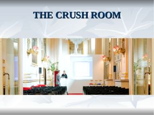 THE CRUSH ROOM