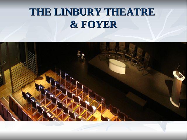 THE LINBURY THEATRE & FOYER