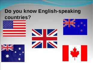 Do you know English-speaking countries?