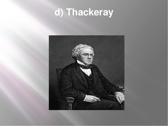 d) Thackeray
