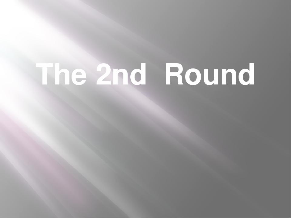 The 2nd Round