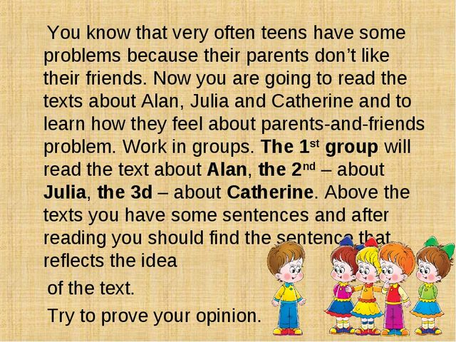 You know that very often teens have some problems because their parents don'...