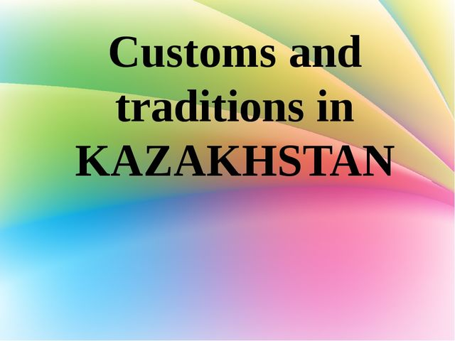 Customs and traditions in KAZAKHSTAN