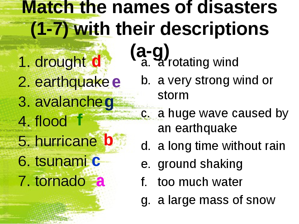 Match the names of disasters (1-7) with their descriptions (a-g) drought eart...
