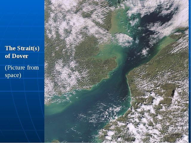 The Strait(s) of Dover (Picture from space)
