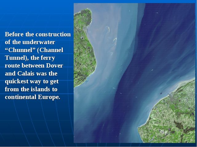 "Before the construction of the underwater ""Chunnel"" (Channel Tunnel), the fer..."