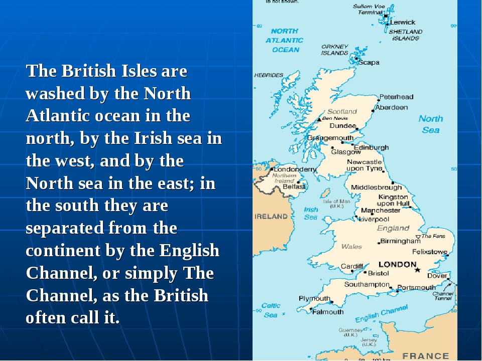 The British Isles are washed by the North Atlantic ocean in the north, by the...