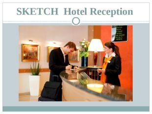 SKETCH Hotel Reception