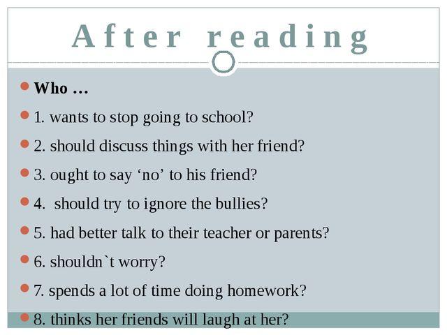 A f t e r r e a d i n g Who … 1. wants to stop going to school? 2. should dis...