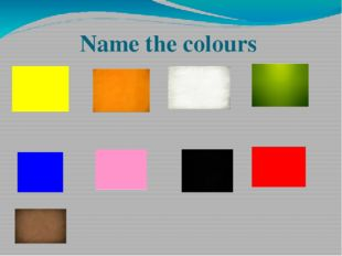 Name the colours