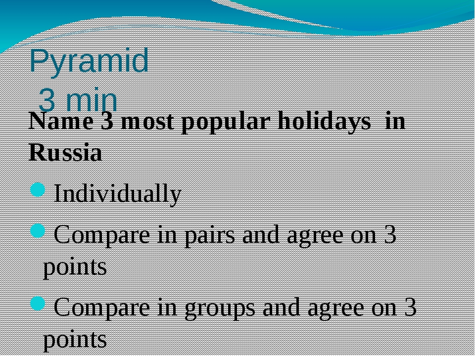 Pyramid 3 min Name 3 most popular holidays in Russia Individually Compare in...