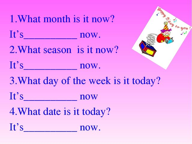 1.What month is it now? It's__________ now. 2.What season is it now? It's____...