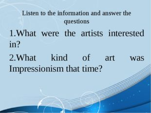 Listen to the information and answer the questions What were the artists inte