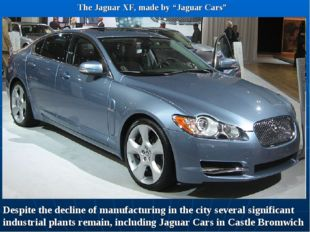 "The Jaguar XF, made by ""Jaguar Cars"" Despite the decline of manufacturing in"