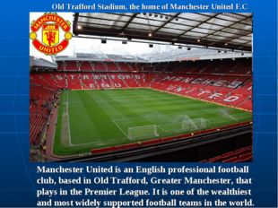 Old Trafford Stadium, the home of Manchester United F.C Manchester United is