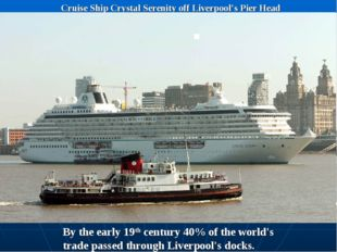 Cruise Ship Crystal Serenity off Liverpool's Pier Head By the early 19th cent