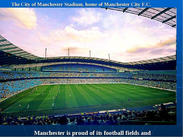 The City of Manchester Stadium, home of Manchester City F.C. Manchester is pr...
