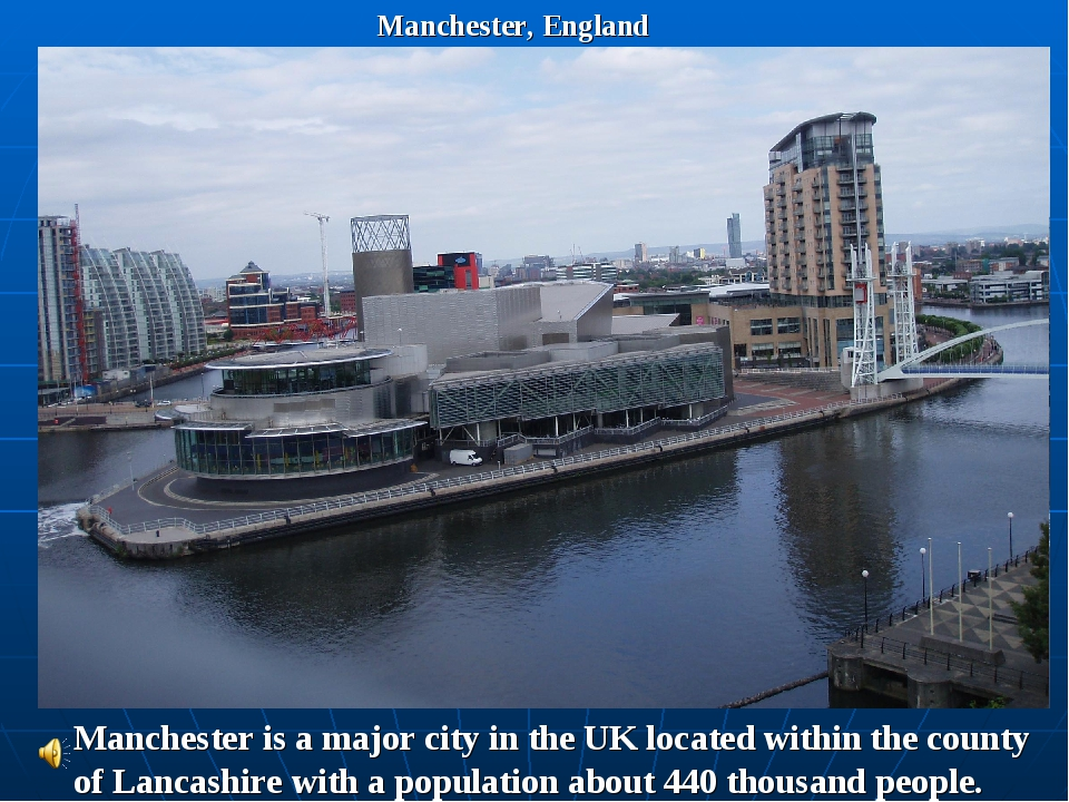 Manchester, England Manchester is a major city in the UK located within the c...