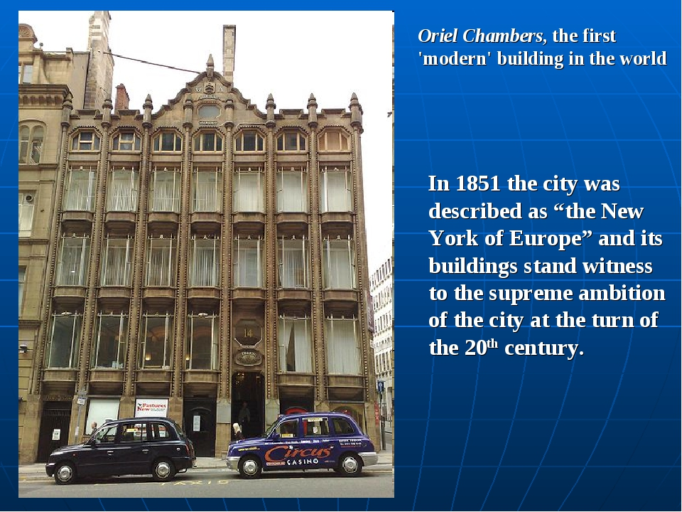 Oriel Chambers, the first 'modern' building in the world In 1851 the city was...