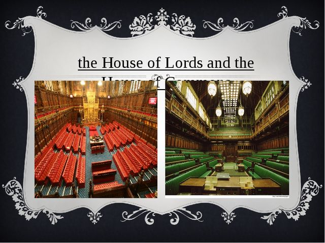 the House of Lords and the House of Commons
