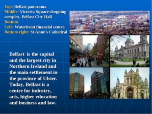 Top: Belfast panorama Middle: Victoria Square shopping complex, Belfast City