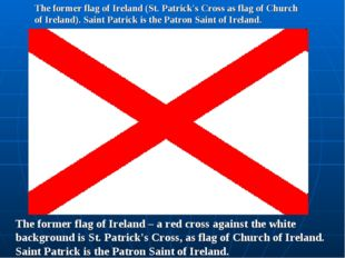 The former flag of Ireland (St. Patrick's Cross as flag of Church of Ireland)