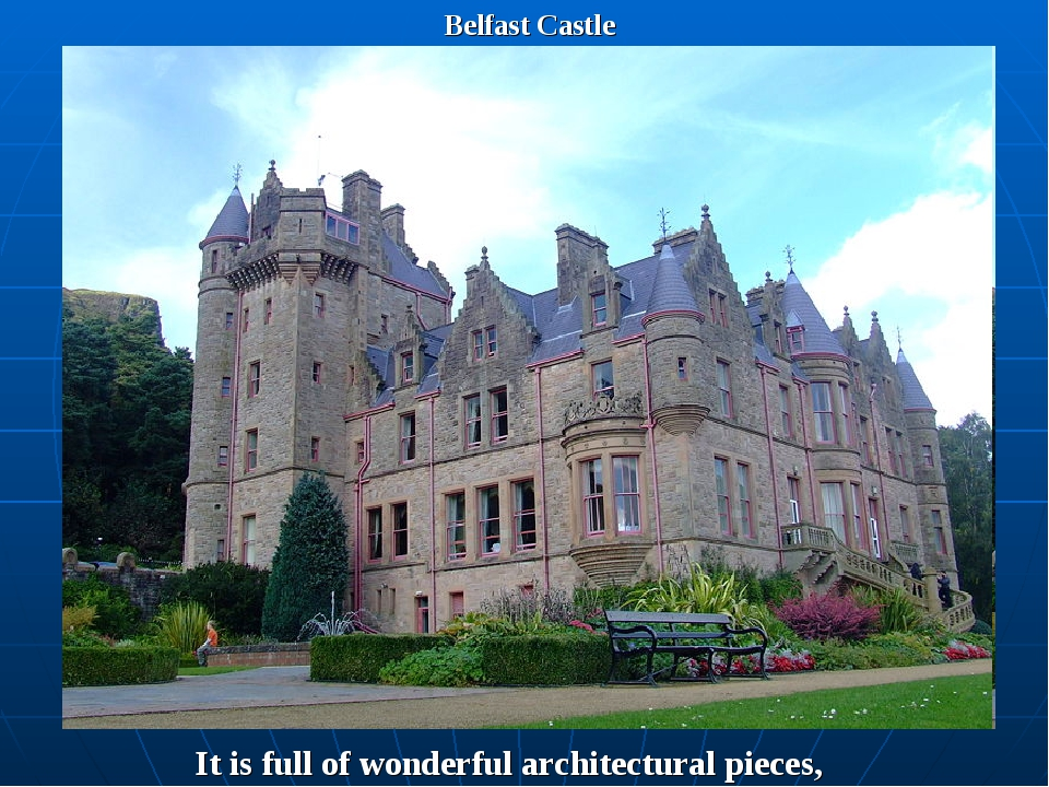 Belfast Castle It is full of wonderful architectural pieces,