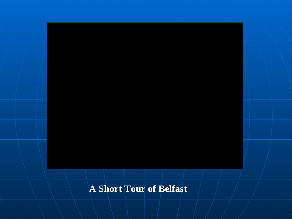 A Short Tour of Belfast