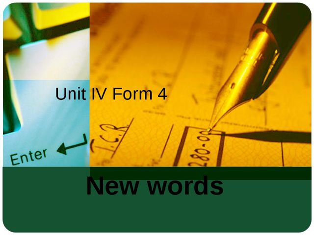 New words  Unit IV Form 4